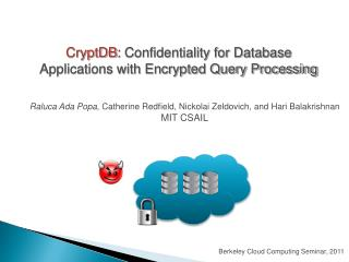 CryptDB :  Confidentiality for Database Applications with Encrypted Query Processing