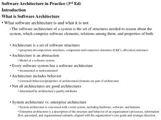 Software Architecture in Practice (3 rd  Ed) Introduction What is Software Architecture What software architecture is an