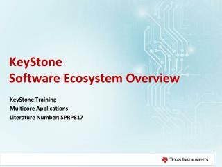 KeyStone  Software Ecosystem Overview