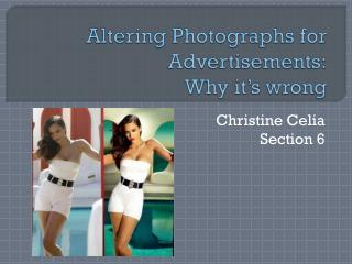 Altering Photographs for Advertisements: Why it's wrong