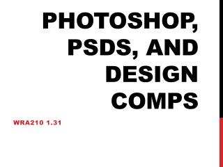 Photoshop, PSDs, and Design Comps