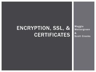 Encryption, SSL, & Certificates