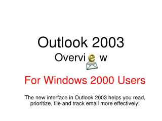 Outlook 2003 Overvi w