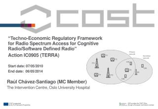"""Techno-Economic Regulatory Framework for Radio Spectrum Access for Cognitive Radio/Software Defined Radio"" Action I"