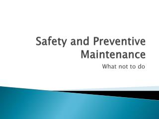 Safety and Preventive Maintenance
