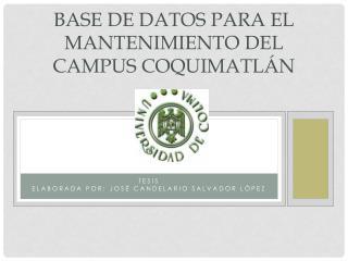 Base de Datos para el mantenimiento del campus Coquimatlán