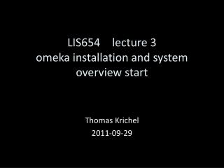 LIS65 4 lecture 3 omeka  installation and  system overview start