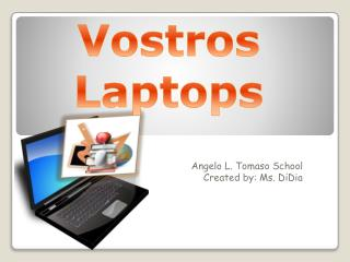 Angelo L. Tomaso School Created by: Ms. DiDia