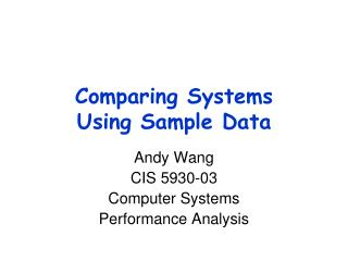 Comparing Systems Using Sample Data