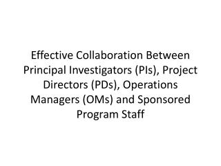 Effective Collaboration Between Principal Investigators (PIs), Project Directors (PDs), Operations Managers (OMs) and Sp
