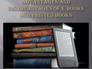 Advantages and Disadvantages of E-books and Printed books