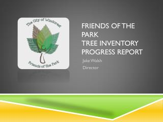 Friends of the Park  Tree Inventory Progress Report