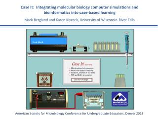 Case It:  Integrating  molecular  biology computer simulations and bioinformatics into case-based learning