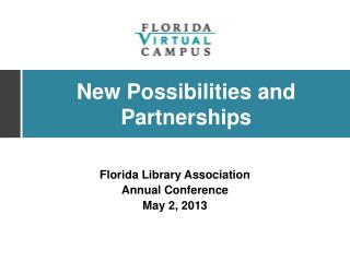 Florida Library Association  Annual Conference May 2, 2013
