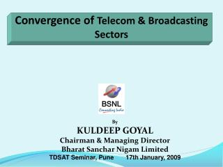 Convergence of  Telecom & Broadcasting Sectors