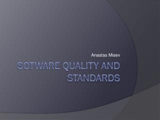 Sotware Quality and Standards