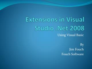 Extensions in Visual Studio  .Net  2008