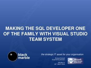 Making the SQL developer one of the family with Visual Studio Team System