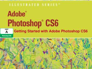 Getting Started with Adobe Photoshop CS6