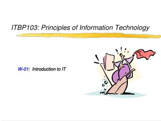 ITBP103: Principles of Information Technology