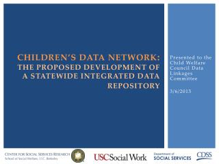 Children's  Data Network : The Proposed development of a Statewide integrated data repository