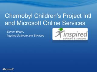 Chernobyl Children's Project Intl and Microsoft Online Services