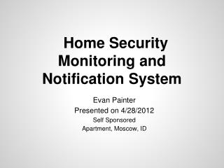 Home Security Monitoring and Notification System