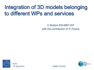 Integration of 3D models belonging to different WPs and services