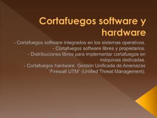 Cortafuegos software y hardware