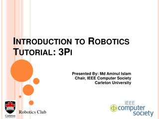 Introduction to Robotics Tutorial: 3Pi