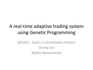 A real-time adaptive trading system using Genetic Programming