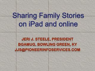 Sharing Family Stories on iPad and online