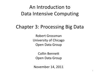 An Introduction to  Data Intensive Computing Chapter 3: Processing  Big Data