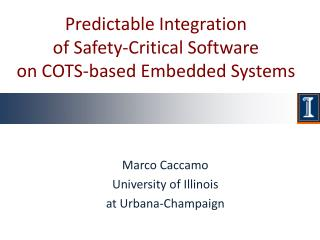 Predictable  Integration  of  Safety-Critical Software  on  COTS- based Embedded  Systems