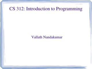 CS 312: Introduction to Programming
