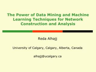 The Power of Data Mining and Machine Learning Techniques for Network Construction and  Analysis