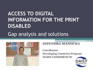 ACCESS TO DIGITAL INFORMATION FOR THE PRINT DISABLED  Gap analysis and solutions