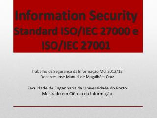 Information S ecurity Standard ISO/IEC 27000 e ISO/IEC 27001