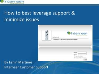 How to best leverage support & minimize issues