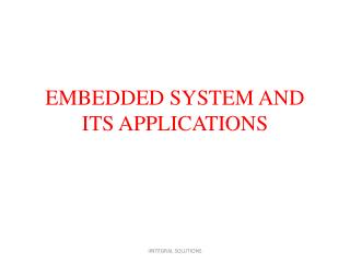 EMBEDDED SYSTEM AND ITS APPLICATIONS