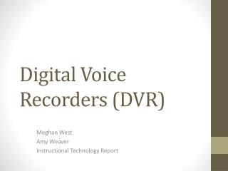 Digital Voice Recorders (DVR)