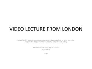VIDEO  LECTURE FROM LONDON