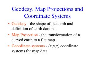 Geodesy, Map Projections and Coordinate Systems