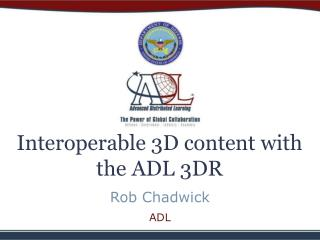 Interoperable 3D content with the ADL 3DR