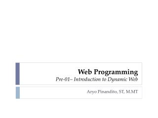 Web Programming Pre-01–  Introduction to Dynamic  Web