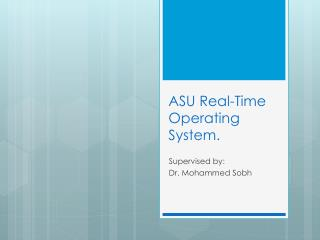 ASU Real-Time Operating System.