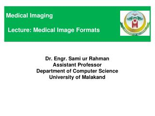 Medical Imaging  Lecture: Medical Image Formats