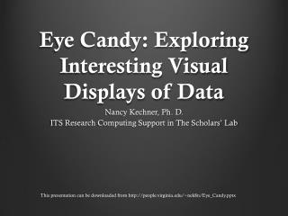 Eye Candy: Exploring Interesting Visual Displays of Data