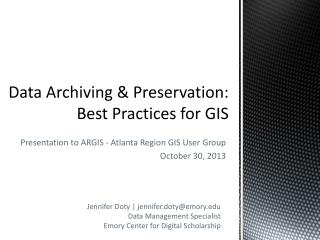 Data Archiving & Preservation:  Best Practices for GIS