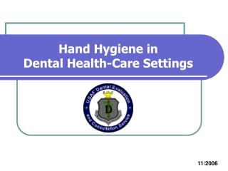 Hand Hygiene in  Dental Health-Care Settings